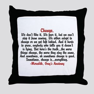 Change Quote Greys Throw Pillow