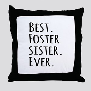 Best Foster Sister Ever Throw Pillow
