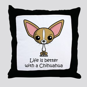 Life is Better with a Chihuahua Throw Pillow