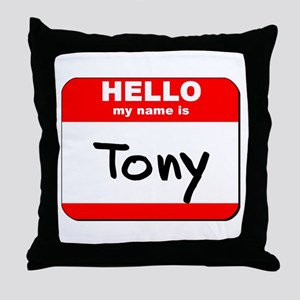 Hello my name is Tony Throw Pillow