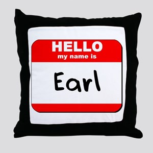 Hello my name is Earl Throw Pillow