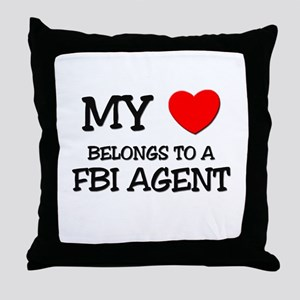 My Heart Belongs To A FBI AGENT Throw Pillow