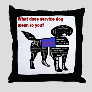 what does service dog to you? Throw Pillow