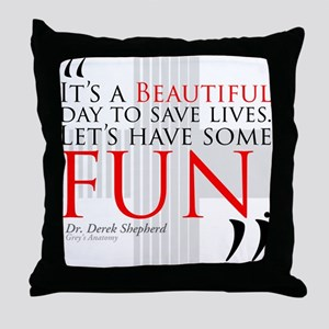Beautiful Day to Save Lives Throw Pillow