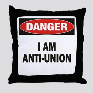 Danger Anti-Union Throw Pillow