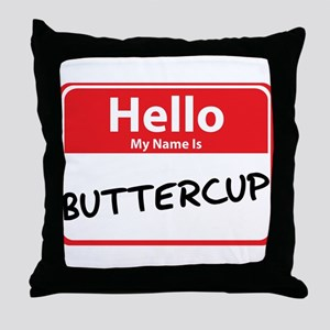 Hello My Name is Buttercup Throw Pillow