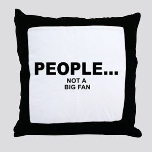 people not a big fan music Throw Pillow