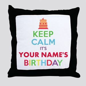 Personalized Keep Calm Its My Birthday Throw Pillo
