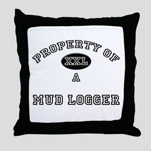 Property of a Mud Logger Throw Pillow