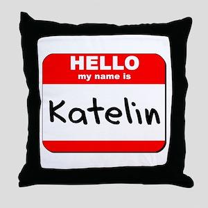 Hello my name is Katelin Throw Pillow
