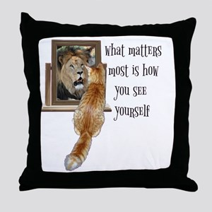 What matters most is how you see your Throw Pillow