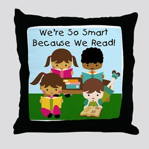 So Smart Because We Read Throw Pillow