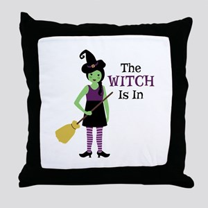 The Witch Is In Throw Pillow