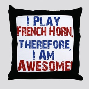 I Play French Horn Throw Pillow