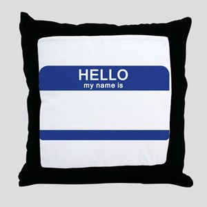 Hello my name is Blank Throw Pillow