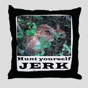 Hunt Yourself Jerk Throw Pillow