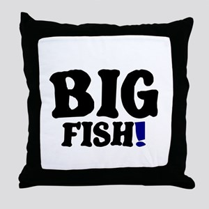 BIG FISH! Throw Pillow