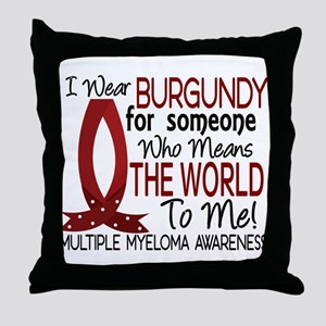 Multiple Myeloma Means World 1 Throw Pillow