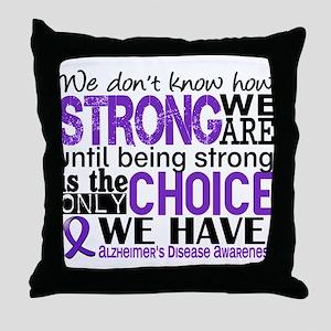 Alzheimer's HowStrongWeAre Throw Pillow