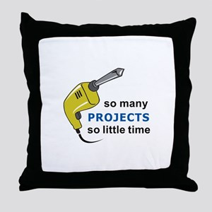 SO MANY PROJECTS Throw Pillow