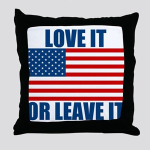 Love it or Leave it Throw Pillow