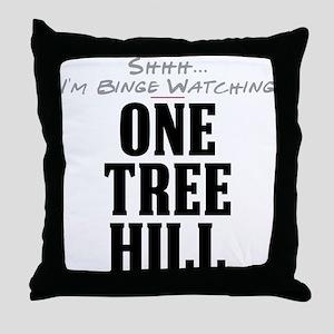 Shhh... I'm Binge Watching One Tree Hill Throw Pil