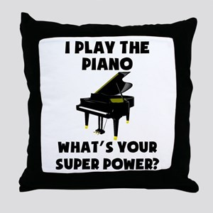 I Play The Piano Whats Your Super Power? Throw Pil