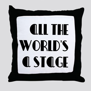 All The Worlds a Stage Throw Pillow