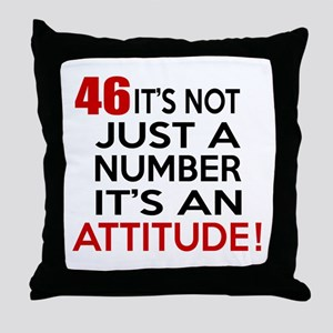 46 It Is Not Just a Number Birthday D Throw Pillow