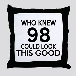 Who Knew 98 Could Look This Good Throw Pillow