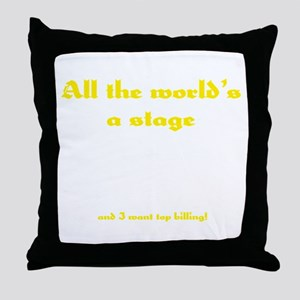 World's a Stage Throw Pillow