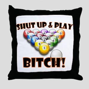 Shut Up & Play Bitch Throw Pillow