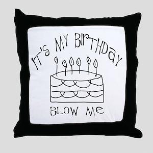 birthday blow me Throw Pillow