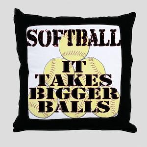 It Takes Bigger Balls Throw Pillow