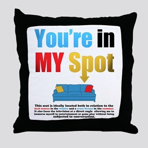 Youre in My Spot Throw Pillow
