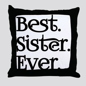Best Sister Ever Throw Pillow