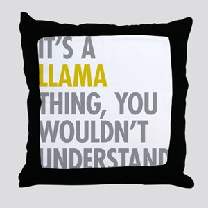 Its A Llama Thing Throw Pillow