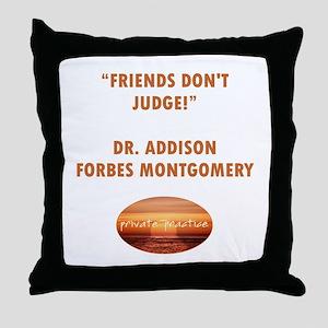 FRIENDS DON'T JUDGE Throw Pillow