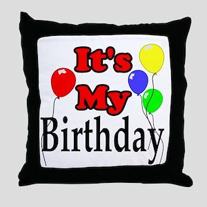 Its My Birthday Throw Pillow