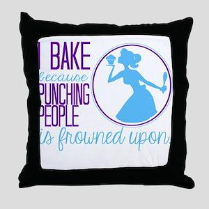 I Bake Because Throw Pillow