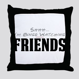 Shhh... I'm Binge Watching Friends Throw Pillow