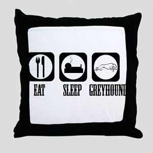 Eat Sleep Greyhound Throw Pillow