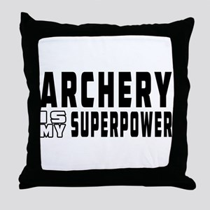 Archery Is My Superpower Throw Pillow