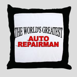 """The World's Greatest Auto Repairman"" Throw Pillow"
