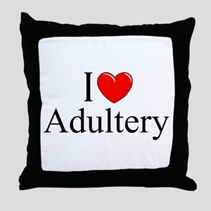 """I Love (Heart) Adultery"" Throw Pillow"