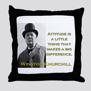 Attitude Is A Little Thing - Churchill Throw Pillo