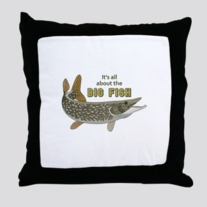It's All About The Big Fish Throw Pillow