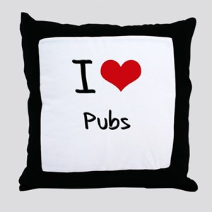 I Love Pubs Throw Pillow
