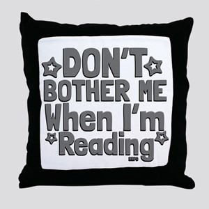 Reading Don't Bother Me Throw Pillow