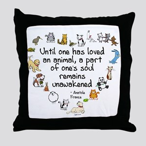Until One Has Loved An Animal Throw Pillow